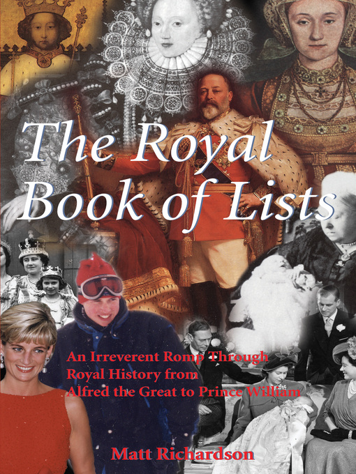 The Royal Book of Lists (eBook): An Irreverent Romp through British Royal History