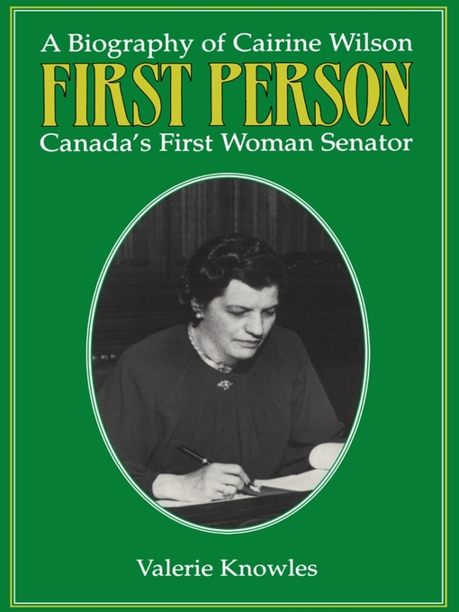 First Person (eBook): A Biography of Cairine Wilson Canada's First Woman Senator