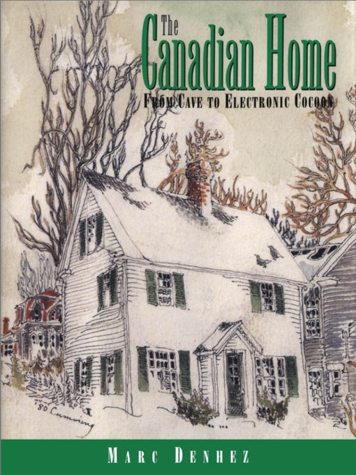 The Canadian Home (eBook): From Cave to Electronic Cocoon