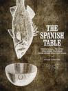 The Spanish Table (eBook): Traditional Recipes and Wine Pairings from Spain and Portugal