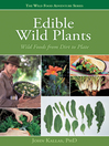 Edible Wild Plants (eBook): Wild Foods from Dirt to Plate