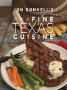 Jon Bonnell's Fine Texas Cuisine (eBook)