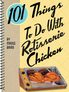101 Things to do with Rotisserie Chicken (eBook)