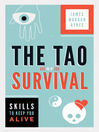 The Tao of Survival (eBook): Skills to Keep You Alive