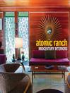 Atomic Ranch Midcentury Interiors (eBook)