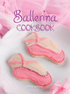 Ballerina Cookbook (eBook)