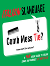 Italian Slanguage (eBook): A Fun Visual Guide to Italian Terms and Phrases