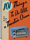 101 Things to Do with a Toaster Oven (eBook)