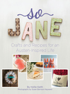 So Jane (eBook): Crafts and Recipes for an Austen-Inspired Life