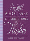 I'm Still a Hot Babe, But Now it Comes in Flashes (eBook)