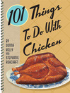 101 Things to Do with Chicken (eBook)