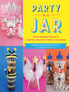 Party in a Jar (eBook): 16 Kid-Friendly Jar Projects for Parties, Holidays & Special Occasions