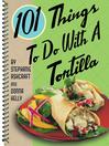 101 Things to Do with a Tortilla (eBook)