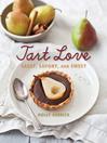 Tart Love (eBook): Sassy, Savory, and Sweet
