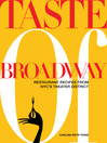 Taste of Broadway (eBook): Restaurant Recipes from NYC's Theater District