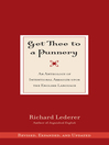 Get Thee to a Punnery (eBook): An Anthology of Intentional Assaults Upon the English Language