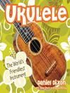 Ukulele (eBook): The World's Friendliest Instrument