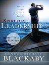 Spiritual Leadership (eBook): Moving People on to God's Agenda