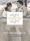 Eight Twenty Eight (eBook): When Love Didn't Give Up