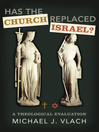 Has the Church Replaced Israel (eBook): A Theological Evaluation