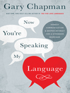 Now You're Speaking My Language (eBook): Honest Communication and Deeper Intimacy for a Stronger Marriage
