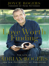 Love Worth Finding (eBook): The Life of Adrian Rogers and His Philosophy of Preaching
