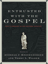 Entrusted with the Gospel (eBook)