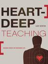 Heart-Deep Teaching (eBook)
