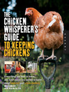 The Chicken Whisperer's Guide to Keeping Chickens (eBook): Everything You Need to Know . . . and Didn't Know You Needed to Know About Backyard and Urban Chickens