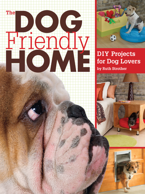 The Dog Friendly Home (eBook): DIY Projects for Dog Lovers