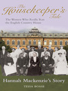 The Housekeeper's Tale - Hannah Mackenzie's Story (eBook): The Women Who Really Ran the English Country House