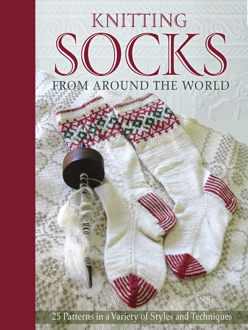 Knitting Socks from Around the World (eBook): 25 Patterns in a Variety of Styles and Techniques