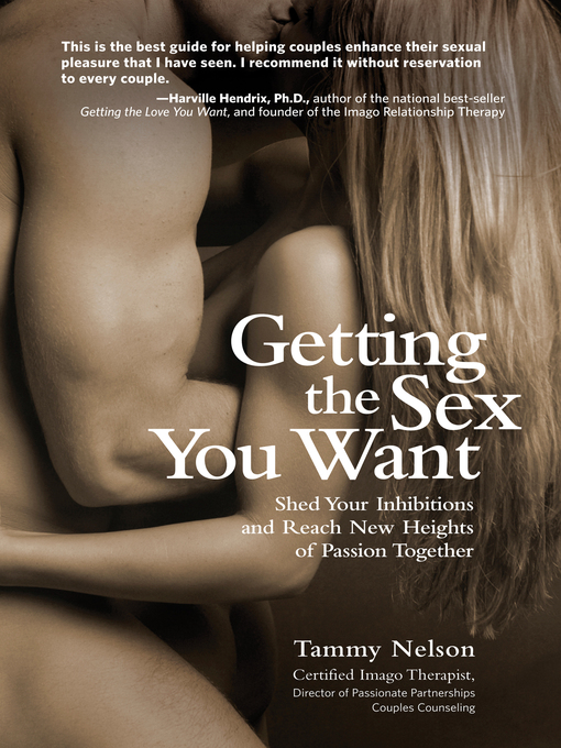 Getting the Sex You Want (eBook): Shed Your Inhibitions and Reach New Heights of Passion Together
