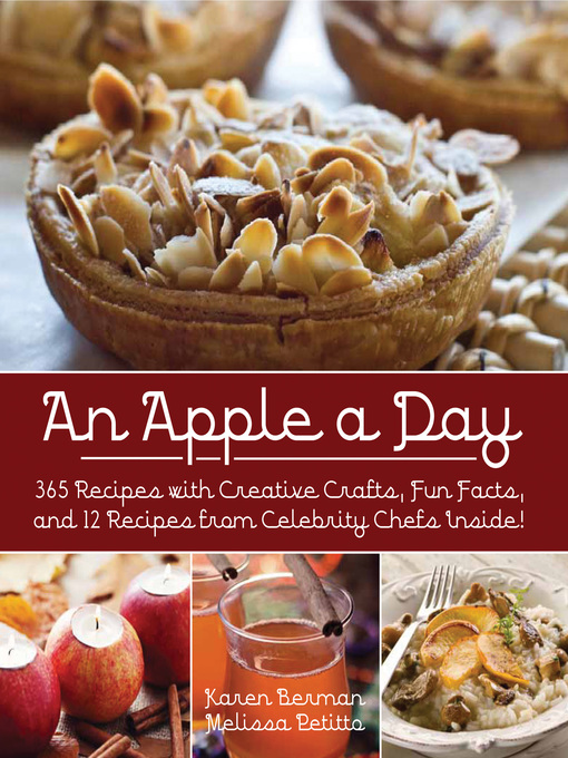 An Apple A Day (eBook): 365 Recipes with Creative Crafts, Fun Facts, and 12 Recipes from Celebrity Chefs Inside!
