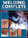 Welding Complete (eBook): Techniques, Project Plans & Instructions