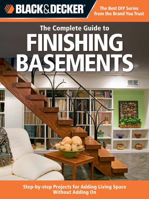 The Complete Guide to Finishing Basements (eBook): Projects and Practical Solutions for Converting Basements into Livable Space