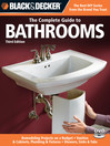 Black & Decker The Complete Guide to Bathrooms (eBook): Remodeling on a budget; Vanities & Cabinets; Plumbing & Fixtures; Showers, Sinks & Tubs