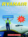 Ryanair (eBook): How a Small Irish Airline Conquered Europe