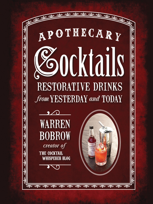 Apothecary Cocktails (eBook): Restorative Drinks from Yesterday and Today