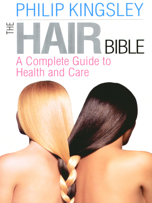The Hair Bible (eBook): A Complete Guide to Health and Care