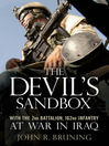 The Devil's Sandbox (eBook): With the 2nd Battalion, 162nd Infantry at War in Iraq