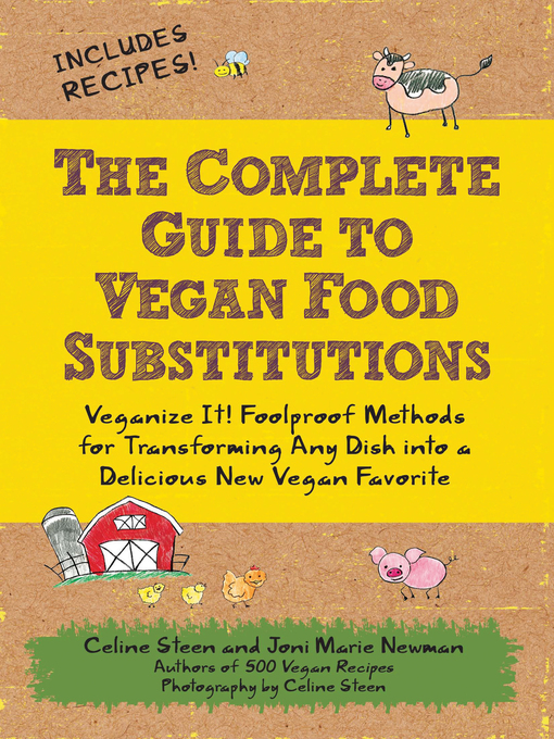 The Complete Guide to Vegan Food Substitutions (eBook): Veganize It! Foolproof Methods for Transforming Any Dish into a Delicious New Vegan Favorite