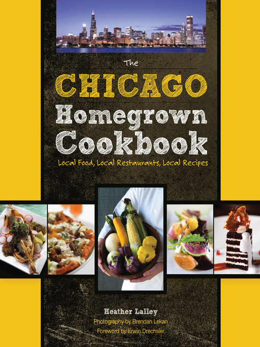 The Chicago Homegrown Cookbook (eBook): Local Food, Local Restaurants, Local Recipes