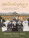The Housekeeper's Tale - Dorothy Doar's Story (eBook): The Women Who Really Ran the English Country House