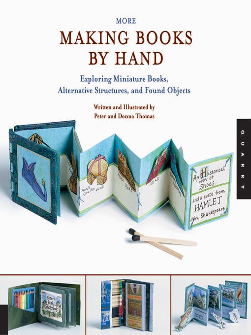 More Making Books By Hand (eBook): Exploring Miniature Books, Alternative Structures, and Found Objects