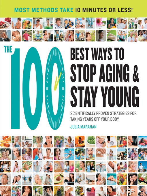The 100 Best Ways to Stop Aging and Stay Young (eBook): Scientifically Proven Strategies for Taking Years Off Your Body
