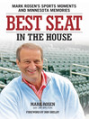Best Seat in the House (eBook): Mark Rosen's Sports Moments and Minnesota Memories