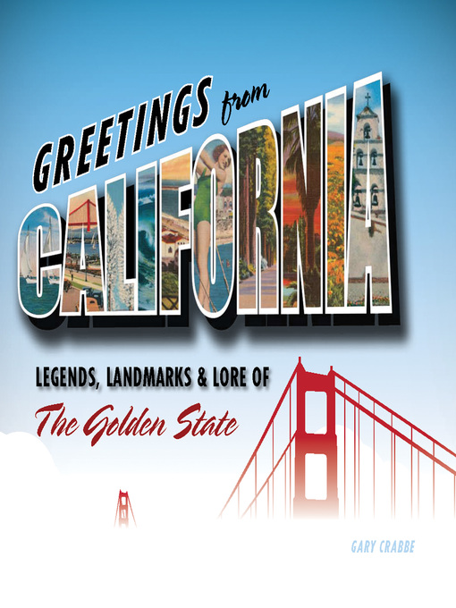 Greetings from California (eBook): Legends, Landmarks & Lore of the Golden State