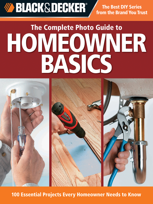 The Complete Photo Guide Homeowner Basics (eBook): 100 Essential Projects Every Homeowner Needs to Know
