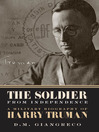 The Soldier from Independence (eBook): A Military Biography of Harry Truman